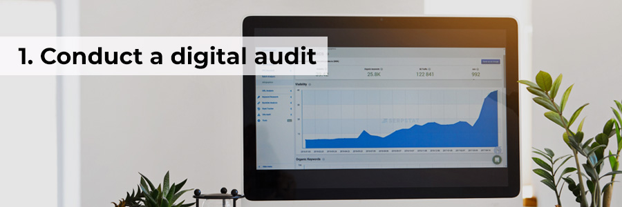 One: Conduct a digital audit