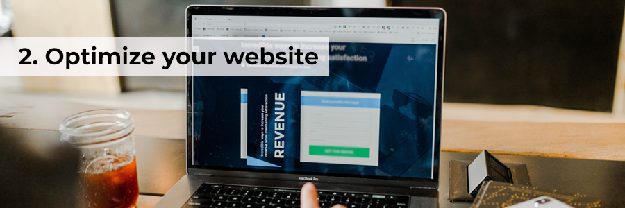 Two: Optimize your website