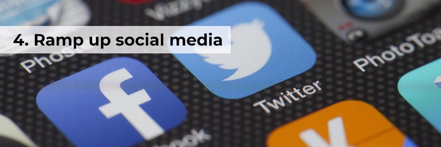 Four: Ramp up social media