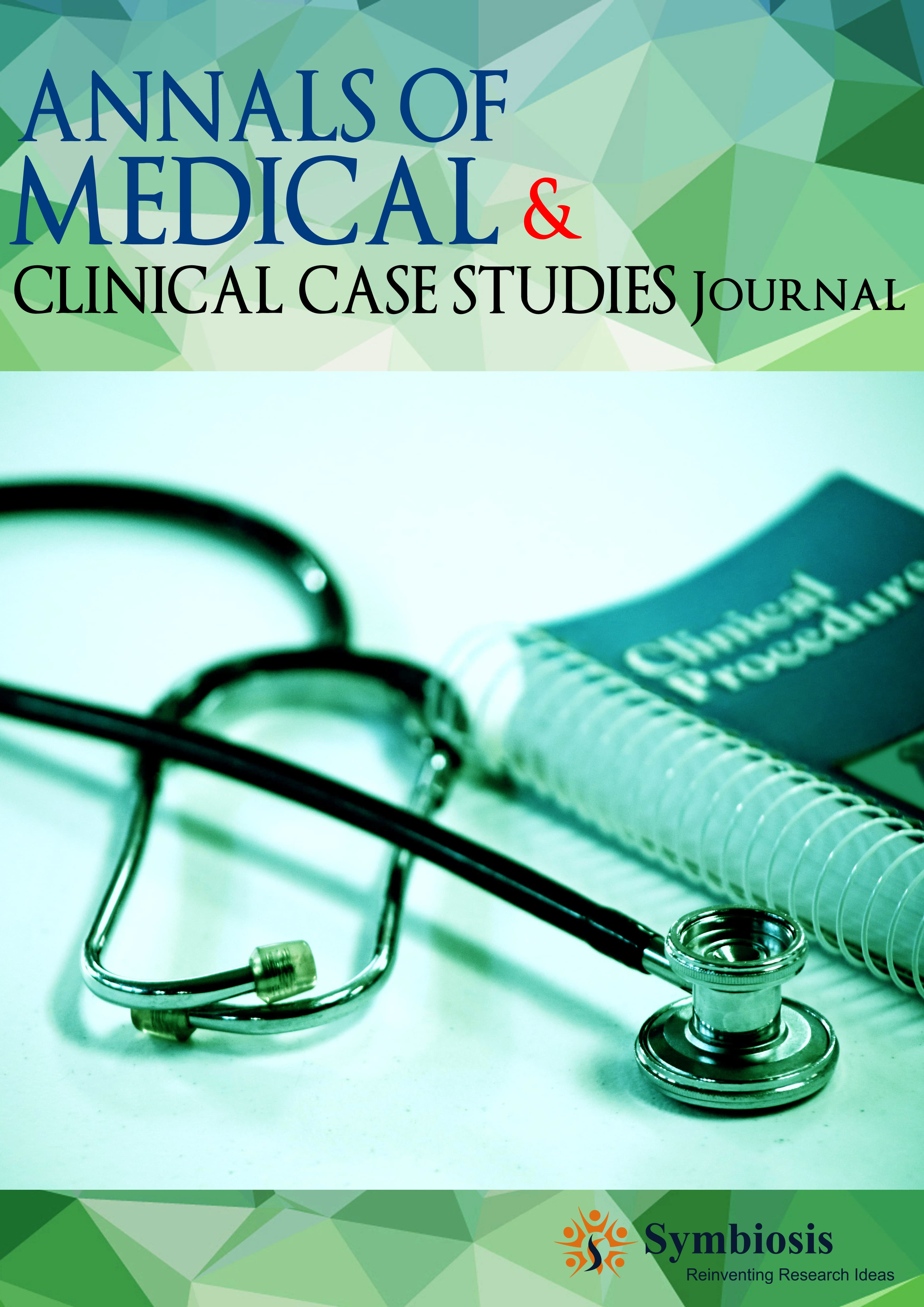 Annals Of Medical Case Studies Annals Of Clinical Case Studies Journal