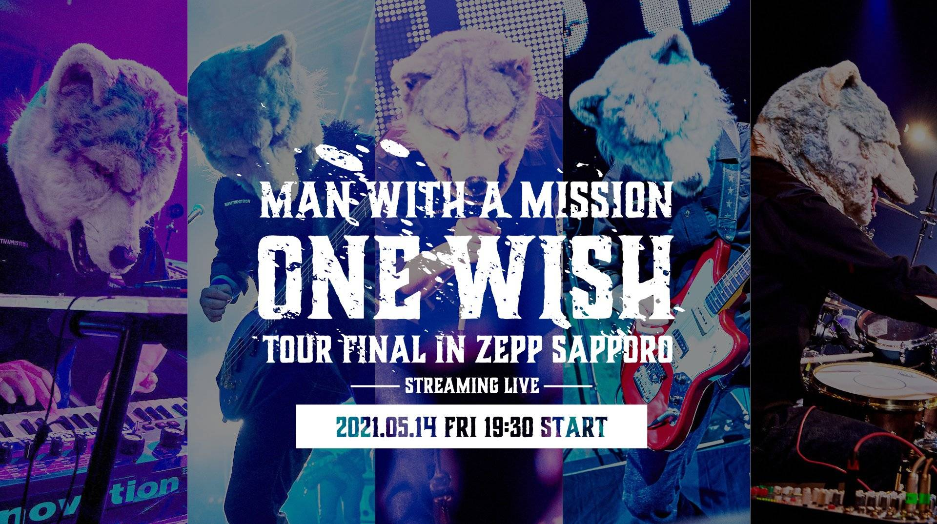 "The final show of MAN WITH A MISSION's ""ONE WISH TOUR"" will be live streamed worldwide on May 14th!"
