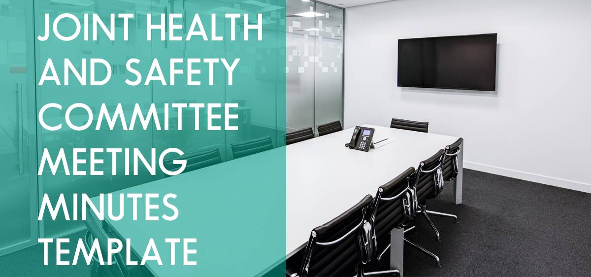 Joint Worksite Health And Safety Committee Meeting Minutes Template