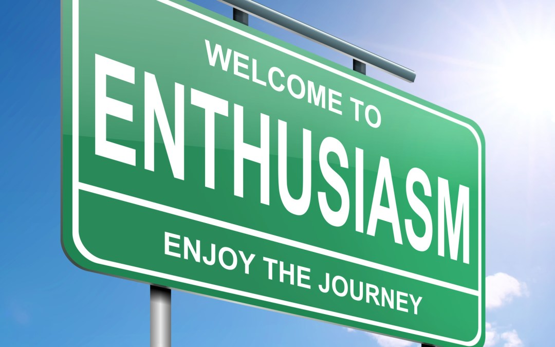 How to Stay Enthusiastic All the Time