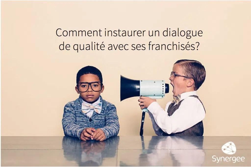 Instaurer un dialogue de qualité avec ses franchisés by Synergee