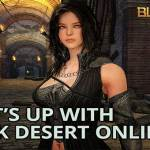 What's up with Black Desert Online?