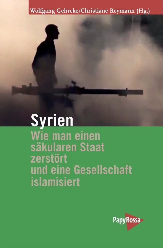 Syria - How to destroy a secular state and to Islamize a society