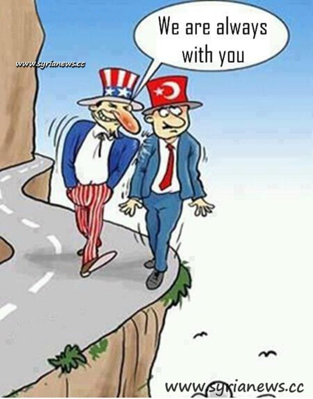 Erdogan don't worry, Uncle Sam with you to the end.. of you.