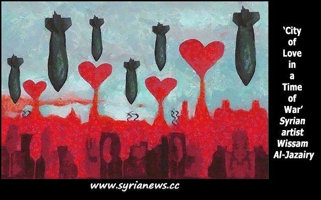 """City of love in a time of war,"" painting by Syria artist Wissam Al Jazairy - Aleppo - Hama - Homs Idlib - Der Ezzor - Terrorist"