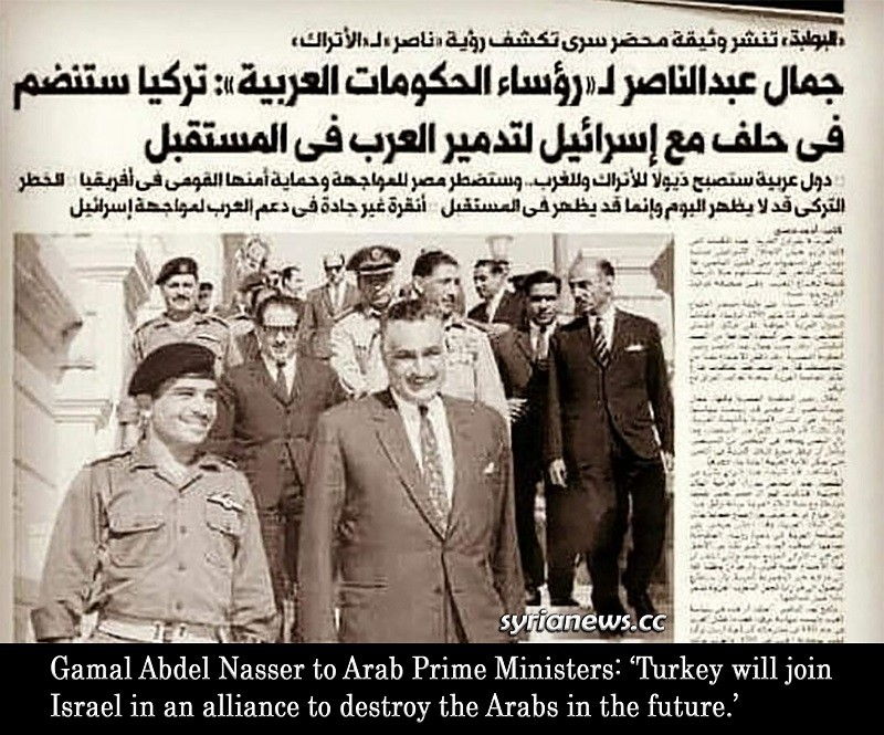 Gamal Abdel Nasser warning of Turkey - Israel alliance against the Arabs