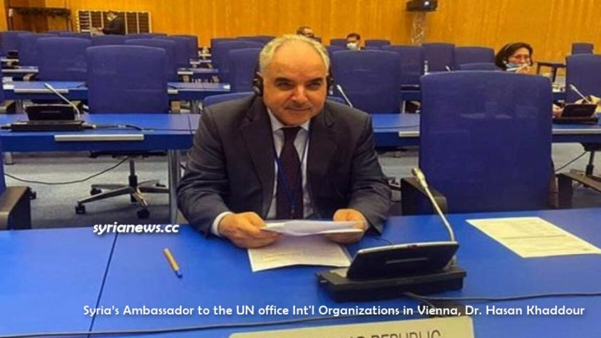 Syria's ambassador to the UN office and other international organizations -IAEA - in Vienna Dr. Hasan Khaddour
