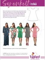 Mønstret til kjolen er Dahlia fra Tyglust som kan varieres nesten i det uendelige