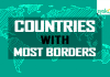 countries with most borders