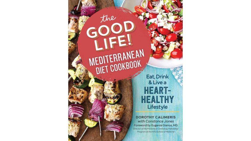 The good life Mediterranean diet cookbook