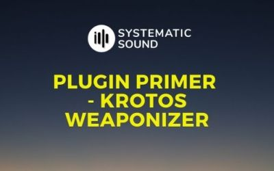 Plugin Primer – Krotos Weaponizer