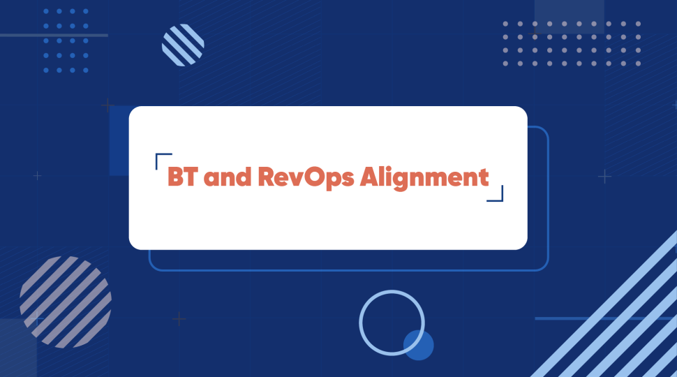 BT and RevOps Alignment