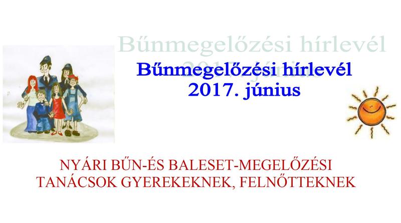 1366062717 Bűnmegelőzési hírlevél – 2017. június