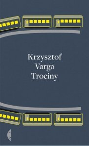 Krzysztof Varga, Trociny