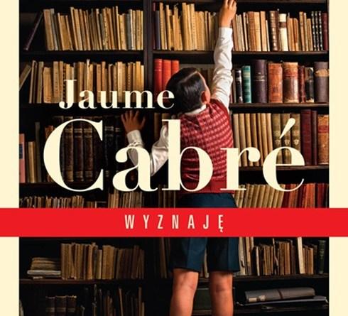 Wyznaję, Jaume Cabré