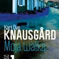 Knausgard, Moja walka