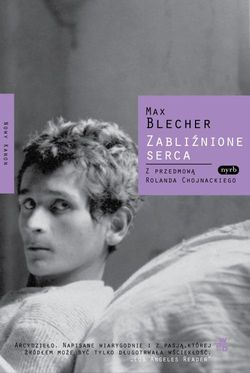 Max Blecher, Zabliźnione serca