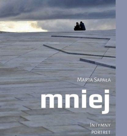 Marta Sapała, Mniej