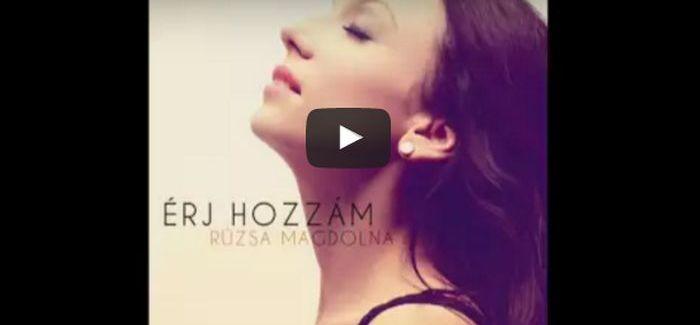 Rúzsa Magdolna – Érj hozzám – hallgasd meg a dalt