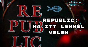 Gyönyörű Republic dal: Ha itt lennél velem