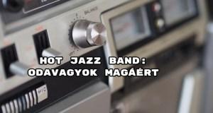 Hot Jazz Band: Odavagyok magáért