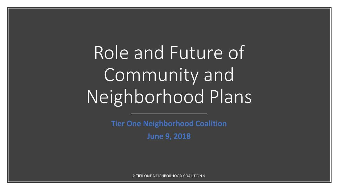 Role and Future of Community and Neighborhood Plans (06-09-2018)