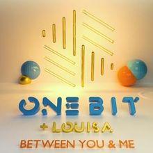 One Bit - Between You And Me lyrics