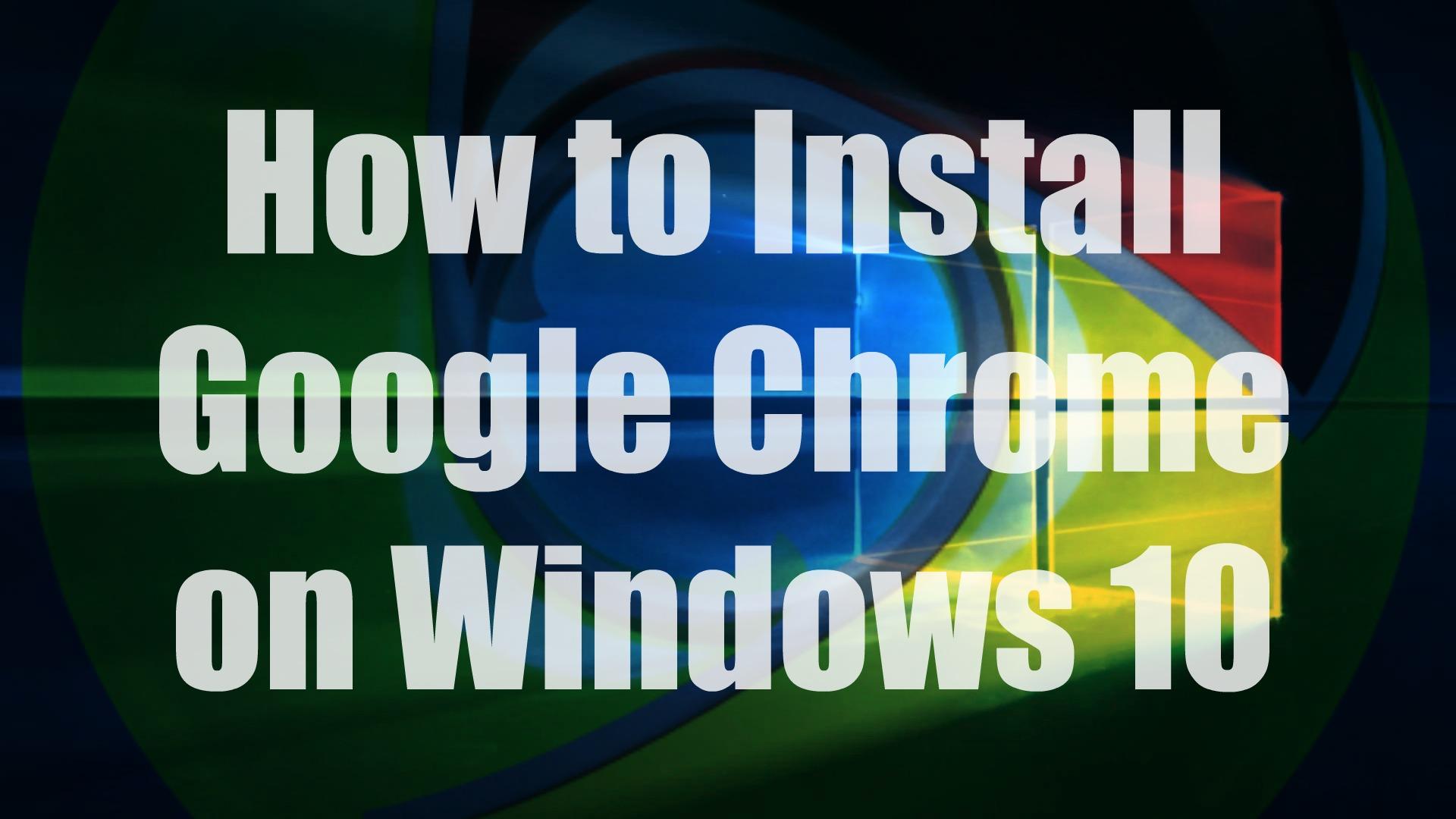 install google chrome on windows 10s