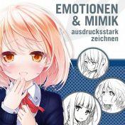 Manga Zeichenstudio: Emotionen und Mimik ausdrucksstark zeichnen