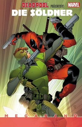 Deadpool präsentiert: Die Söldner Megaband (Marvel MB 28)