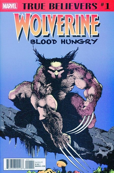 TRUE BELIEVERS WOLVERINE BLOOD HUNGRY #1