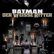 Batman: Der Weiße Ritter