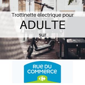 Trottinette électrique pour ADULTE chez Carrefour