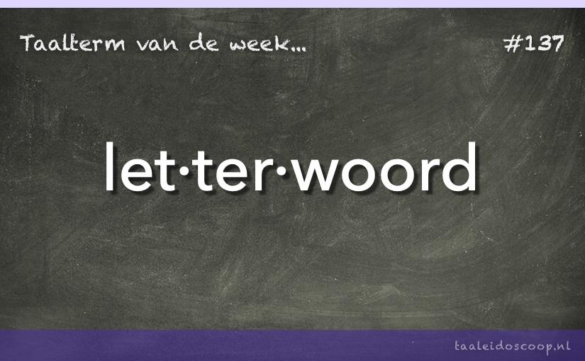 Taalterm van de week: Letterwoord
