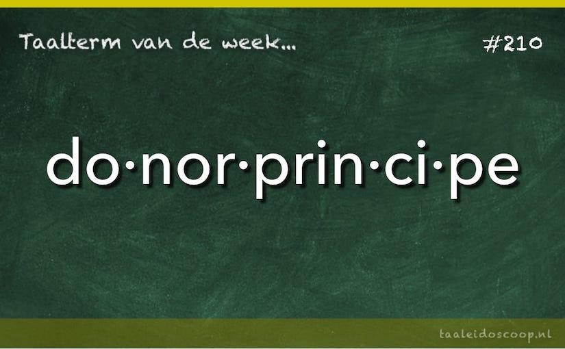 Taalterm van de week: Donorprincipe