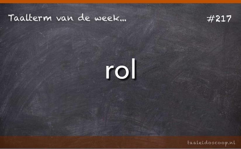 Taalterm van de week: Rol