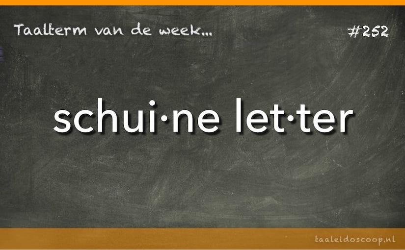 Taalterm van de week: schuine letter