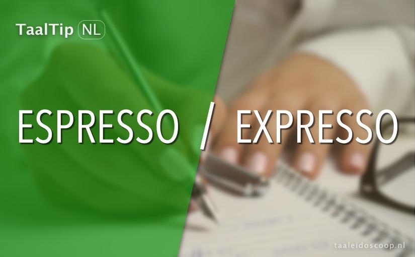 Espresso vs. expresso