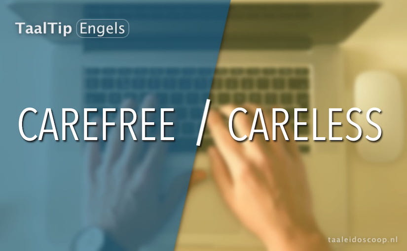 Carefree vs. careless