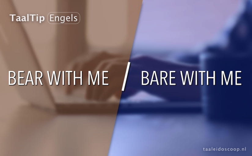 Bear with me vs. bare with me