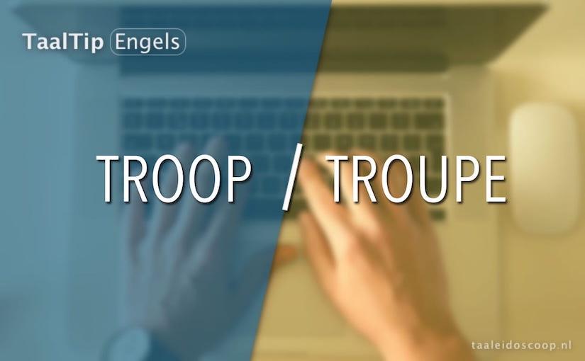Troop vs. troupe