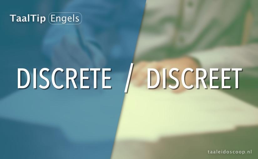 Discrete vs. discreet