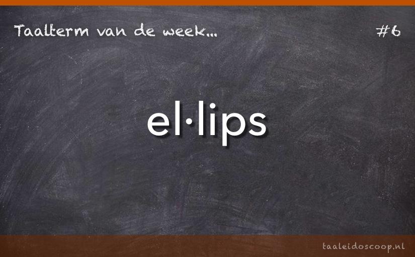 Taalterm van de week: Ellips