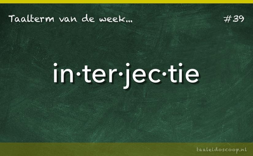 TVDW: Interjectie