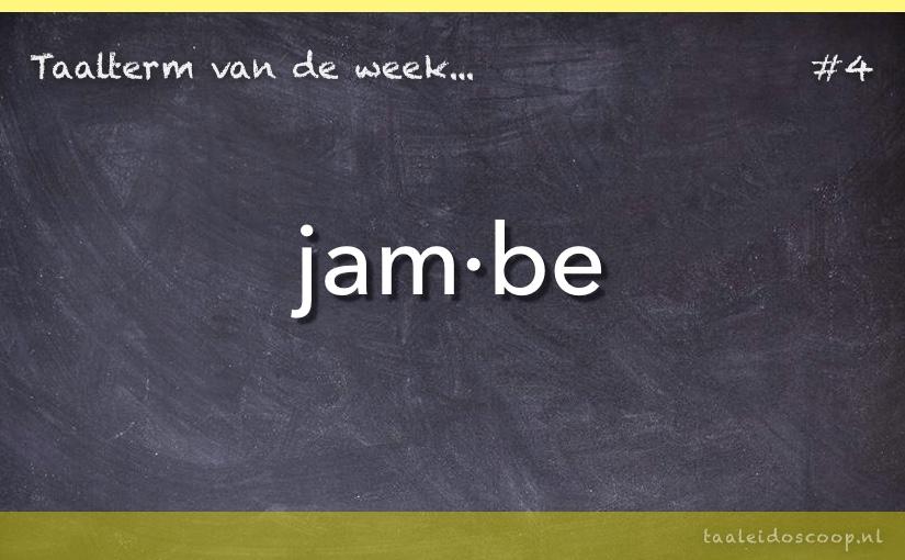 Taalterm van de week: Jambe