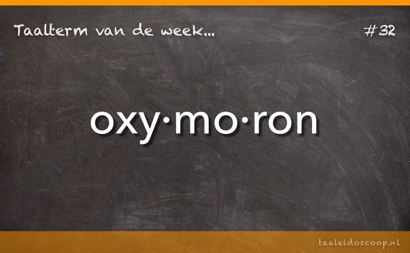 Taalterm van de week: Oxymoron