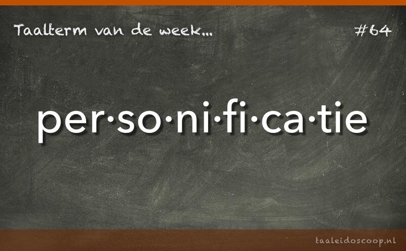 Taalterm van de week: Personificatie